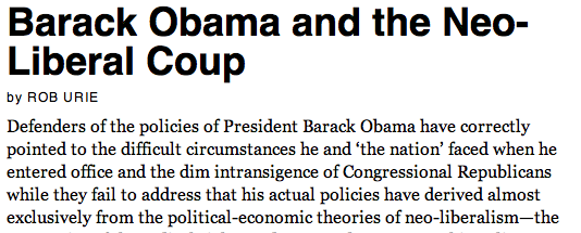 http://www.counterpunch.org/2013/08/16/barack-obama-and-the-neo-liberal-coup/